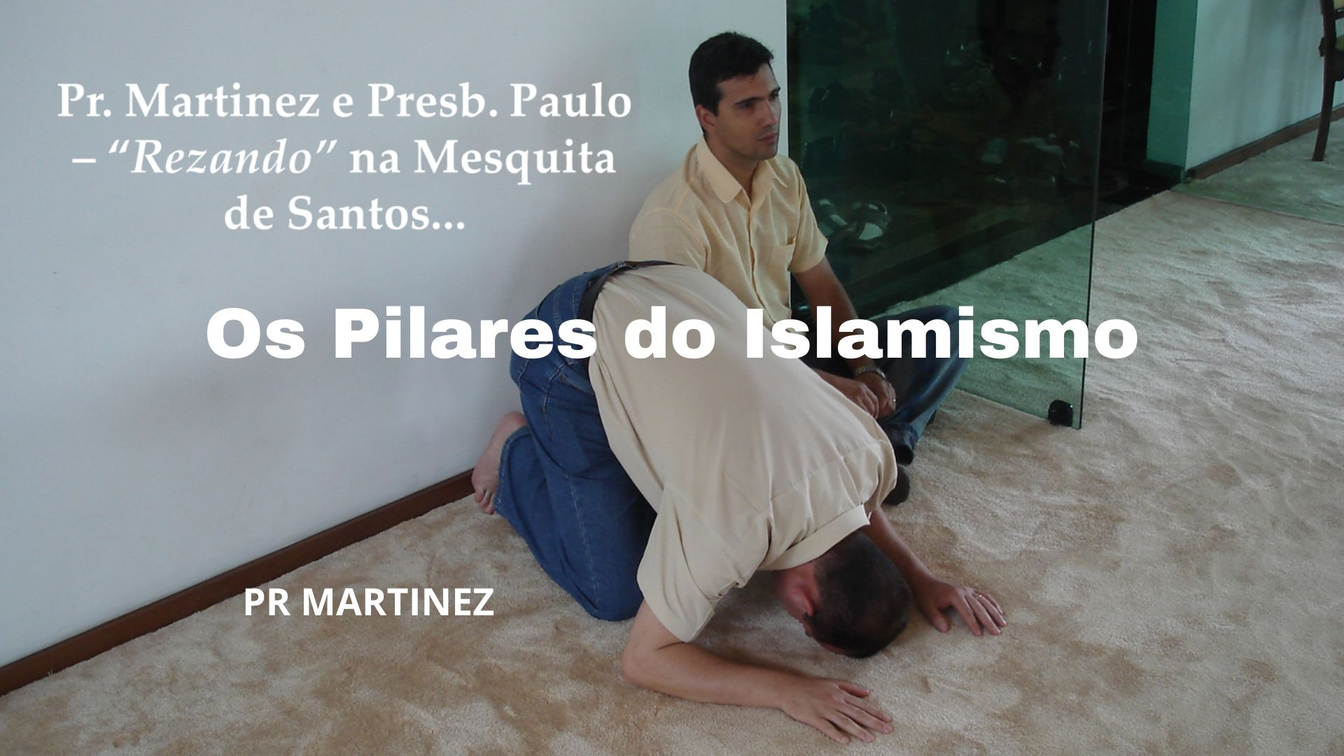 Os Pilares do Islamismo (Liberado da Censura)
