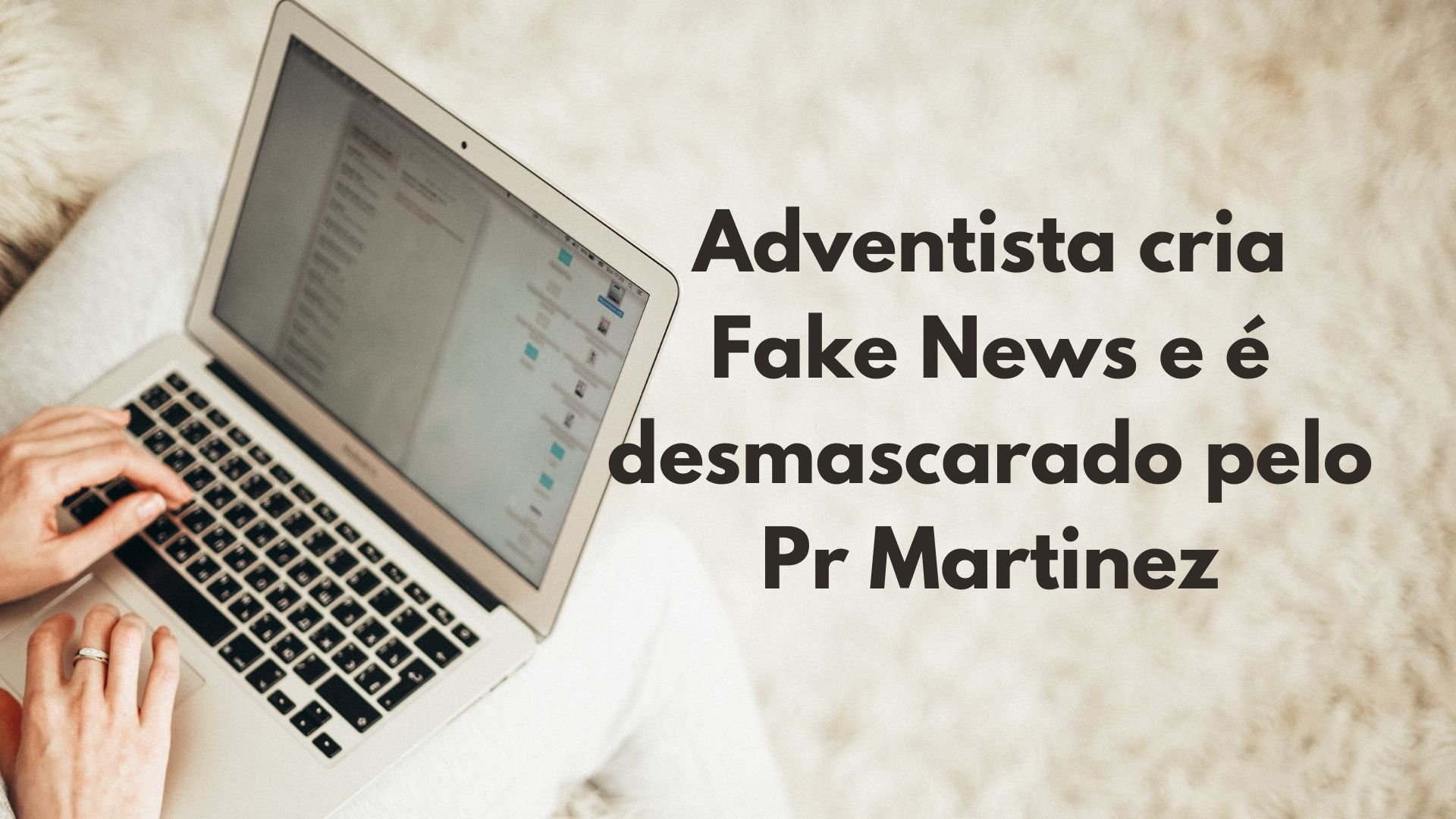 Adventista cria Fake News e é desmascarado